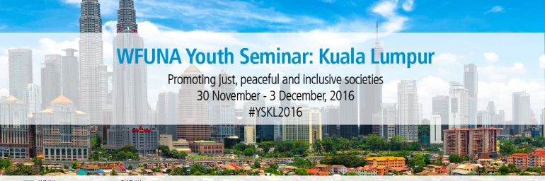 Applications Open + WFUNA Youth Seminar: Kuala Lumpur